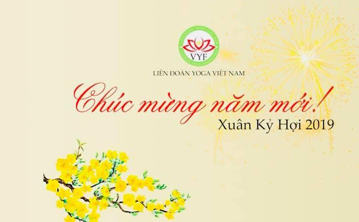 Liên đoàn Yoga Việt Nam gửi đến cộng đồng Yoga những lời chúc tốt đẹp nhất mừng Xuân Kỷ Hợi 2019!!!