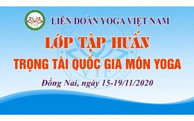TB: Liên đoàn Yoga Việt Nam tổ chức lớp tập huấn Trọng tài quốc gia môn Yoga từ ngày                  15-19/11/2020 tại Đồng Nai