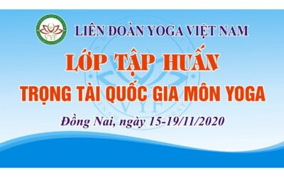 LĐYVN: Khai mạc lớp tập huấn cấp giấy chứng nhận trọng tài quốc gia môn YOGA năm 2020 tại Đồng Nai